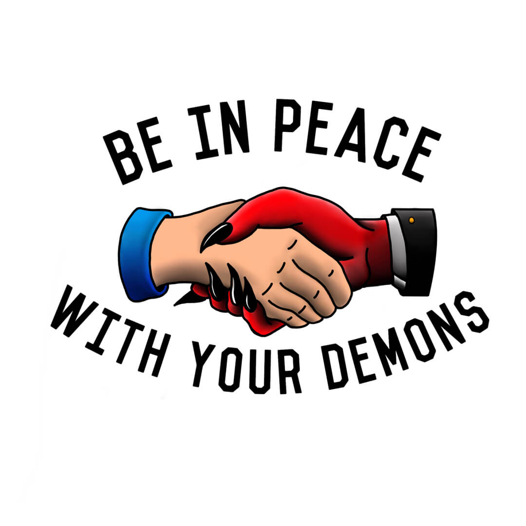 Be in Peace with your Demons